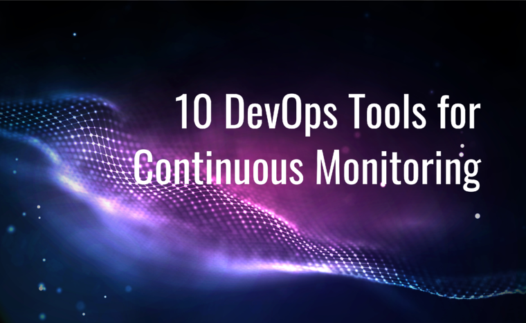 10 DevOps Tools for Continuous Monitoring
