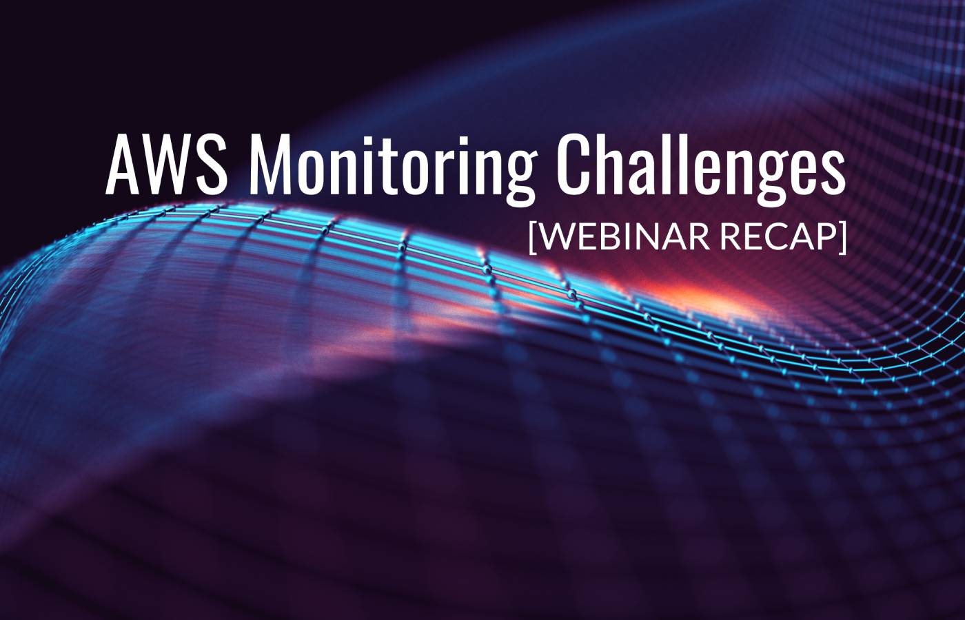 AWS Monitoring Challenges