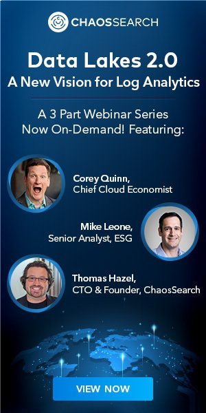 Data Lakes 2.0: A New Vision for Log Analytics. A 3 Part Webinar Series Now On-Demand! View Now.