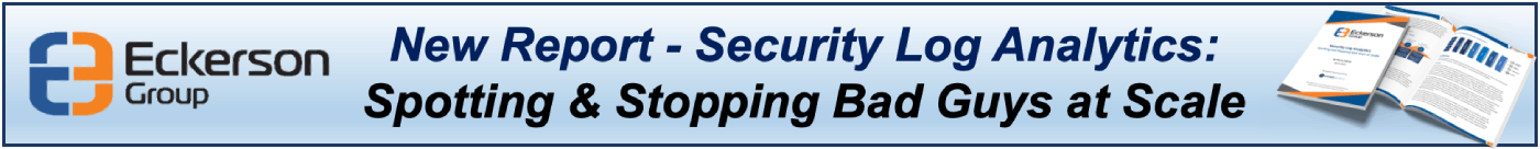 Eckerson Group. New Report - Security Log Analytics: Spotting & Stopping Bad Guys at Scale.