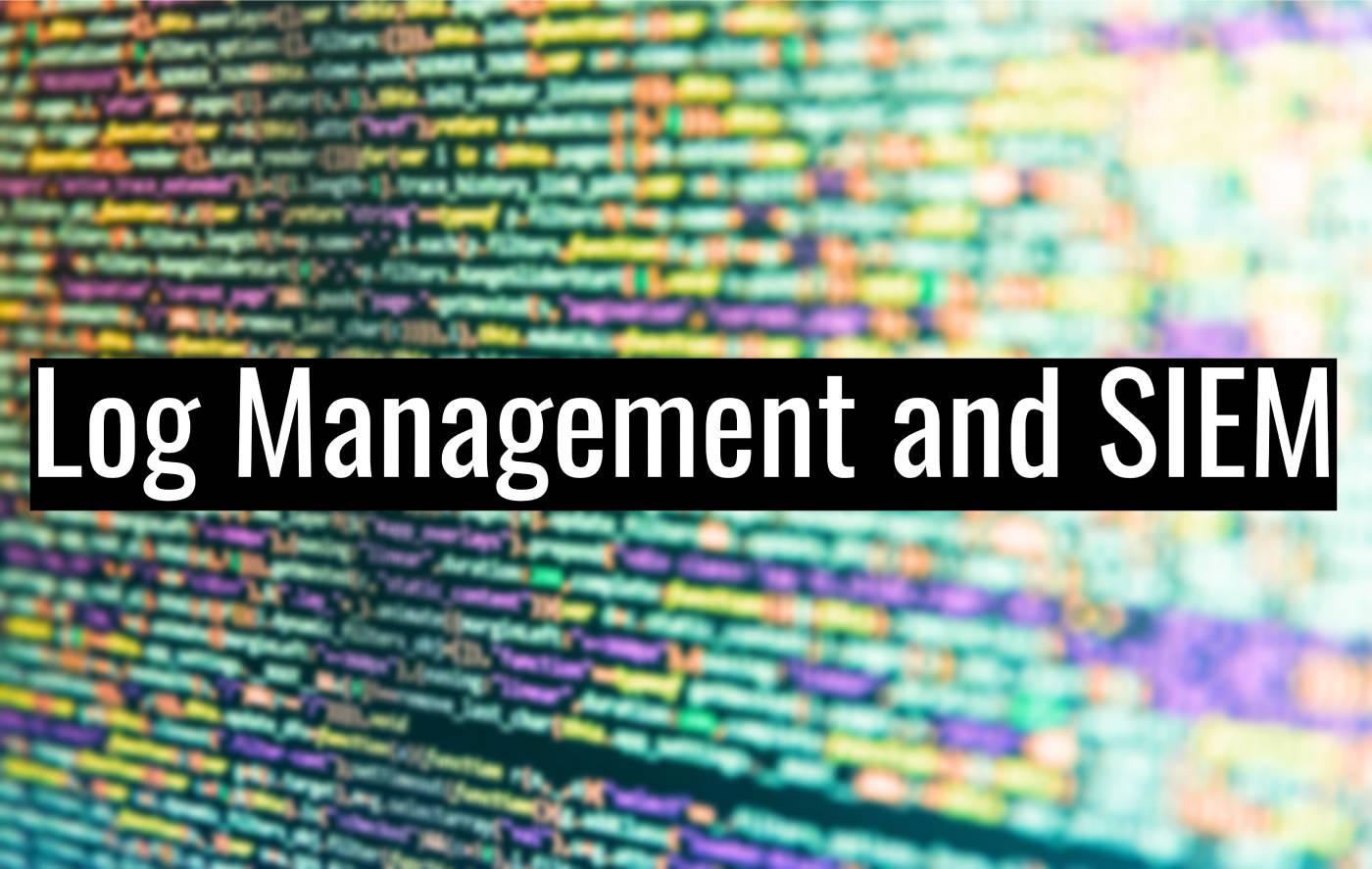 Log Management and SIEM