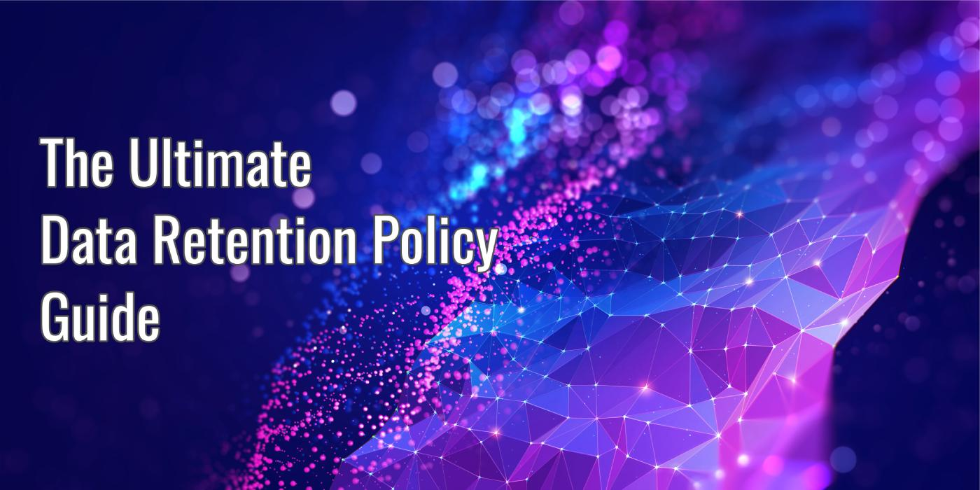 Data Retention Policy Guide