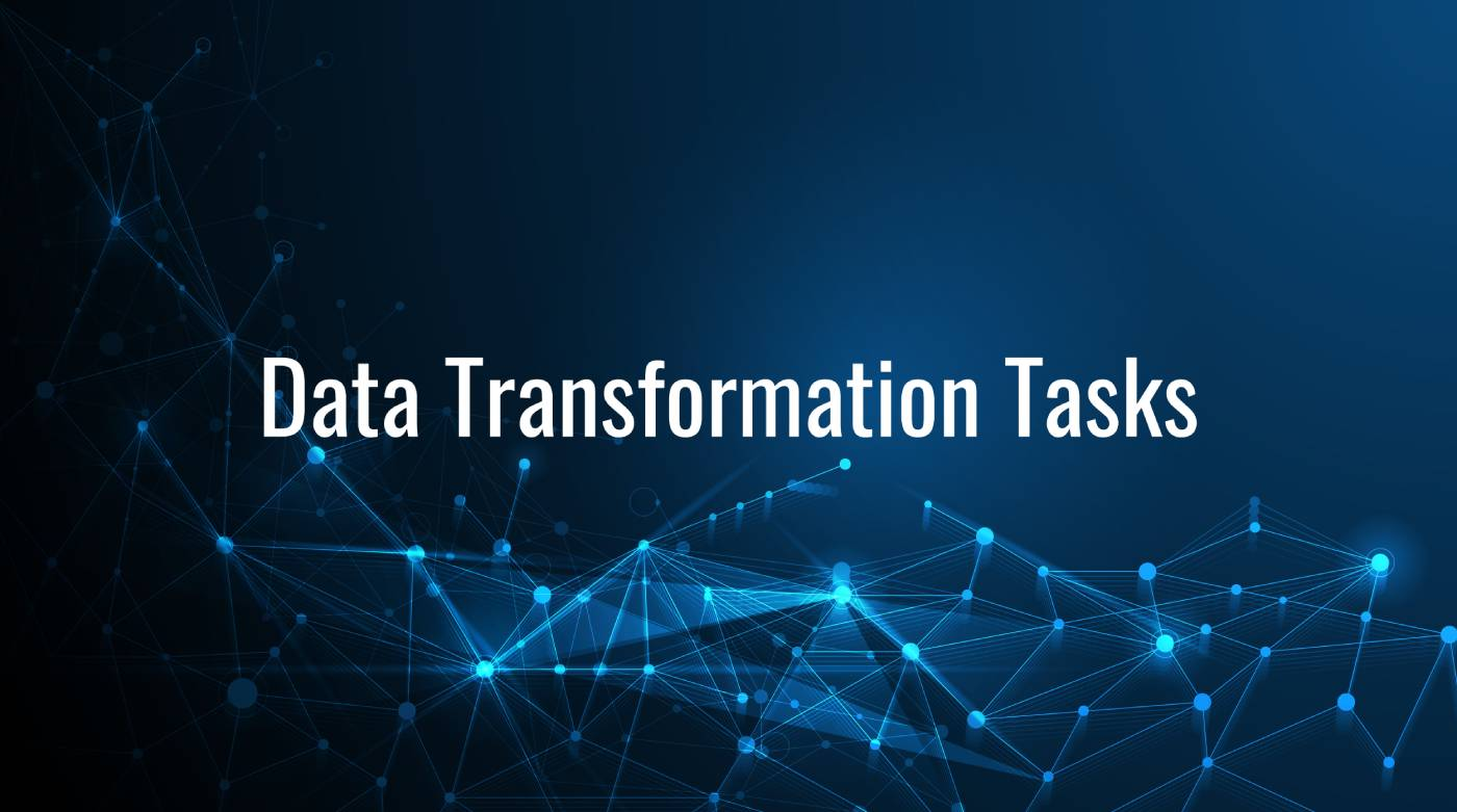Commonly Used Data Transformation Tasks