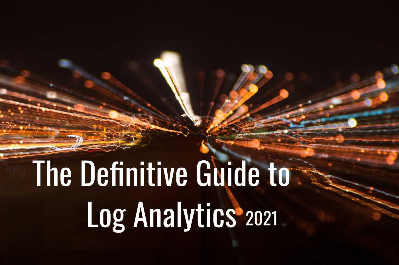 Log Analytics 2021 Guide