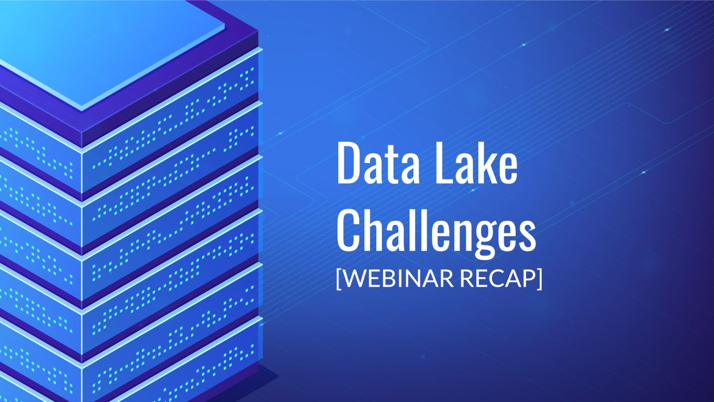 Data Lake Challenges: Or, Why Your Data Lake Isn't Working Out [VIDEO]