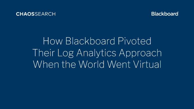 How Blackboard Pivoted Their Log Analytics Approach When the World Went Virtual