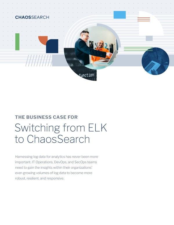 The Business Case for Switching from ELK to ChaosSearch