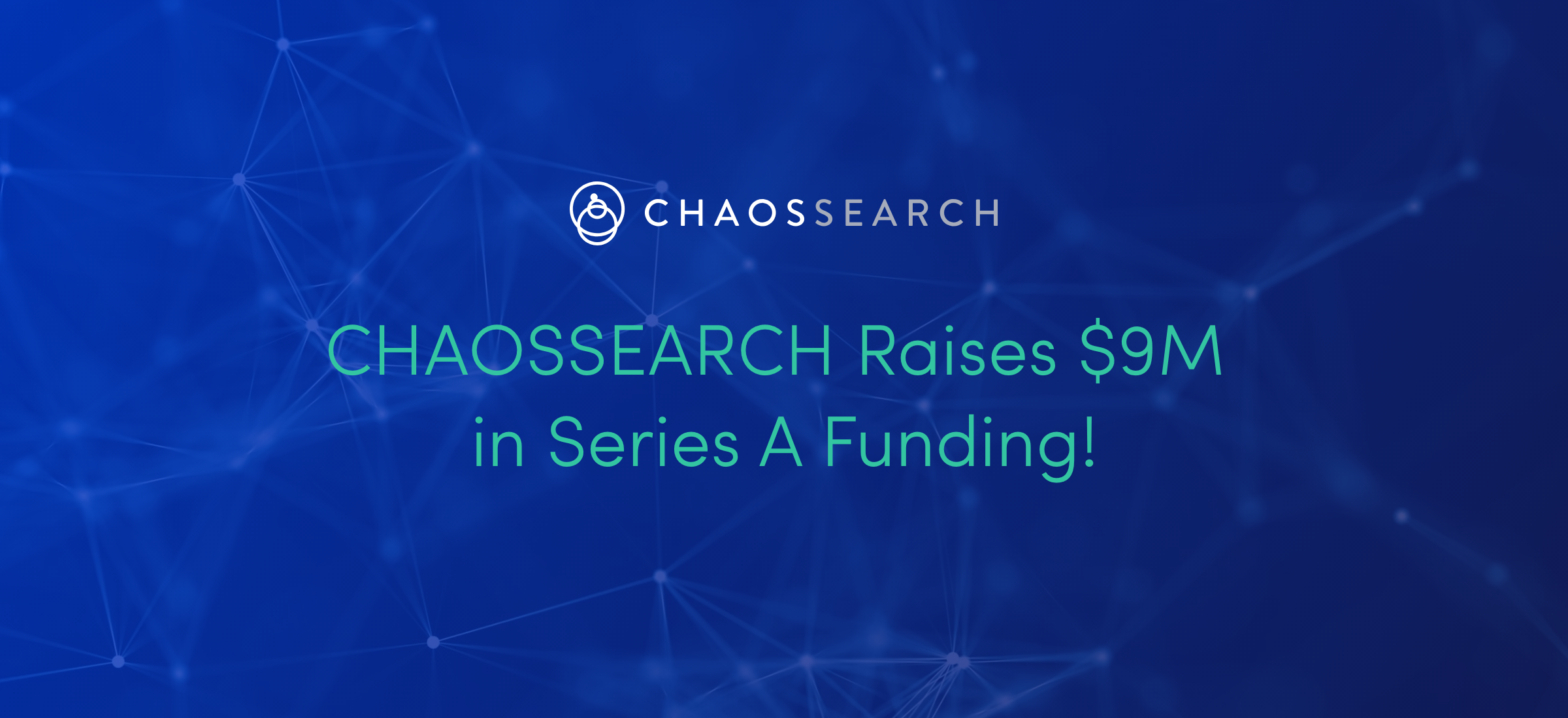 CHAOSSEARCH Raises Series A Funding!